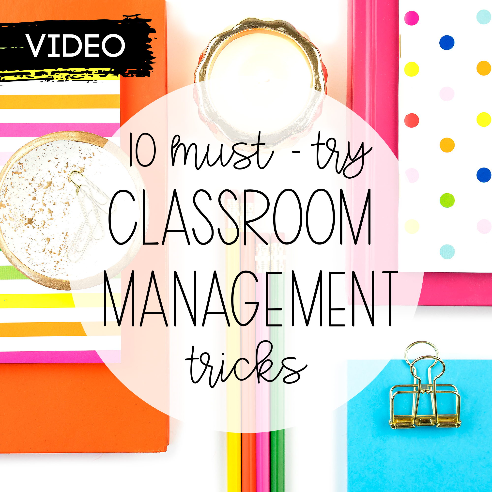 10 Tricks That'll Take Your Classroom Management to the Next Level