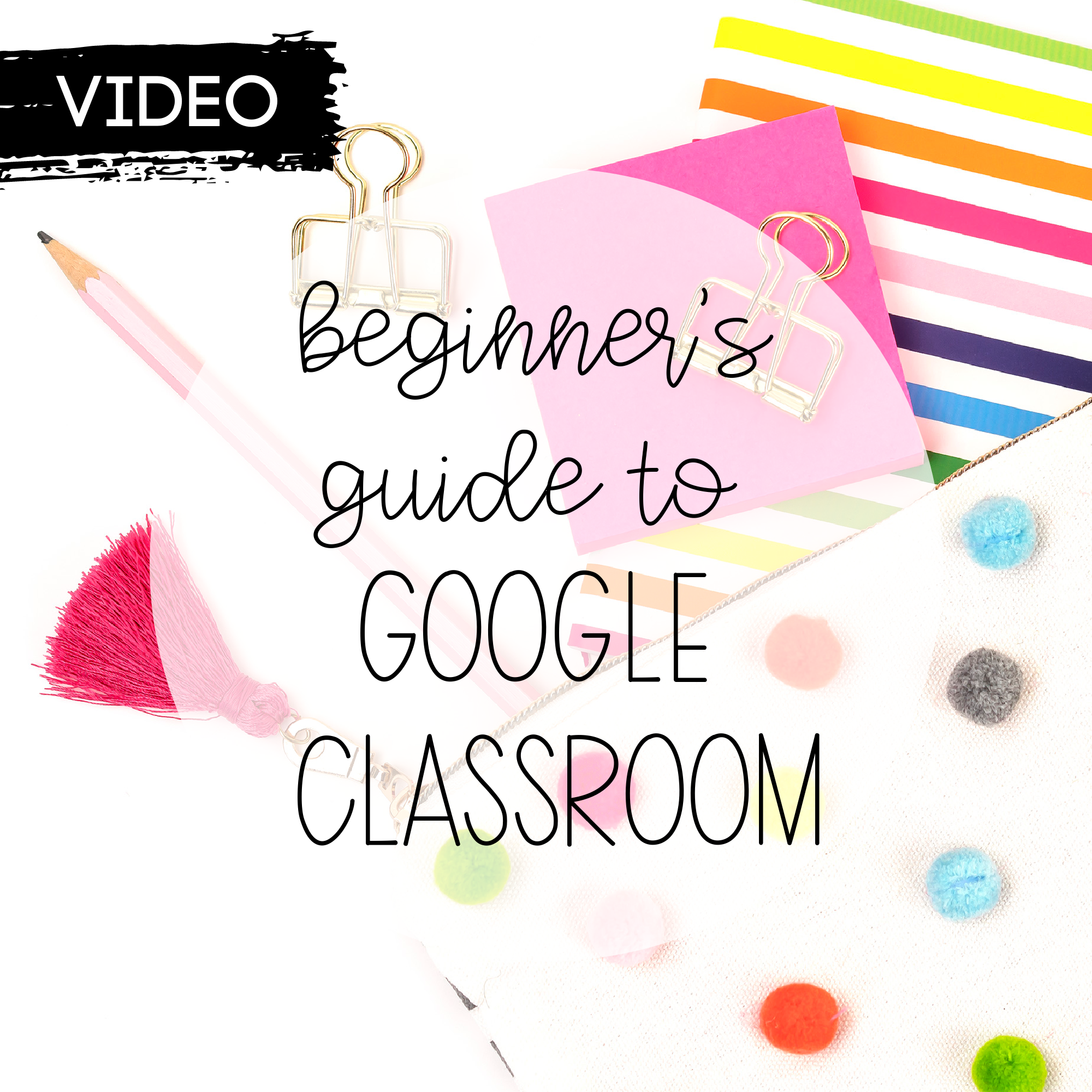 A Beginner's Guide to Google Classroom