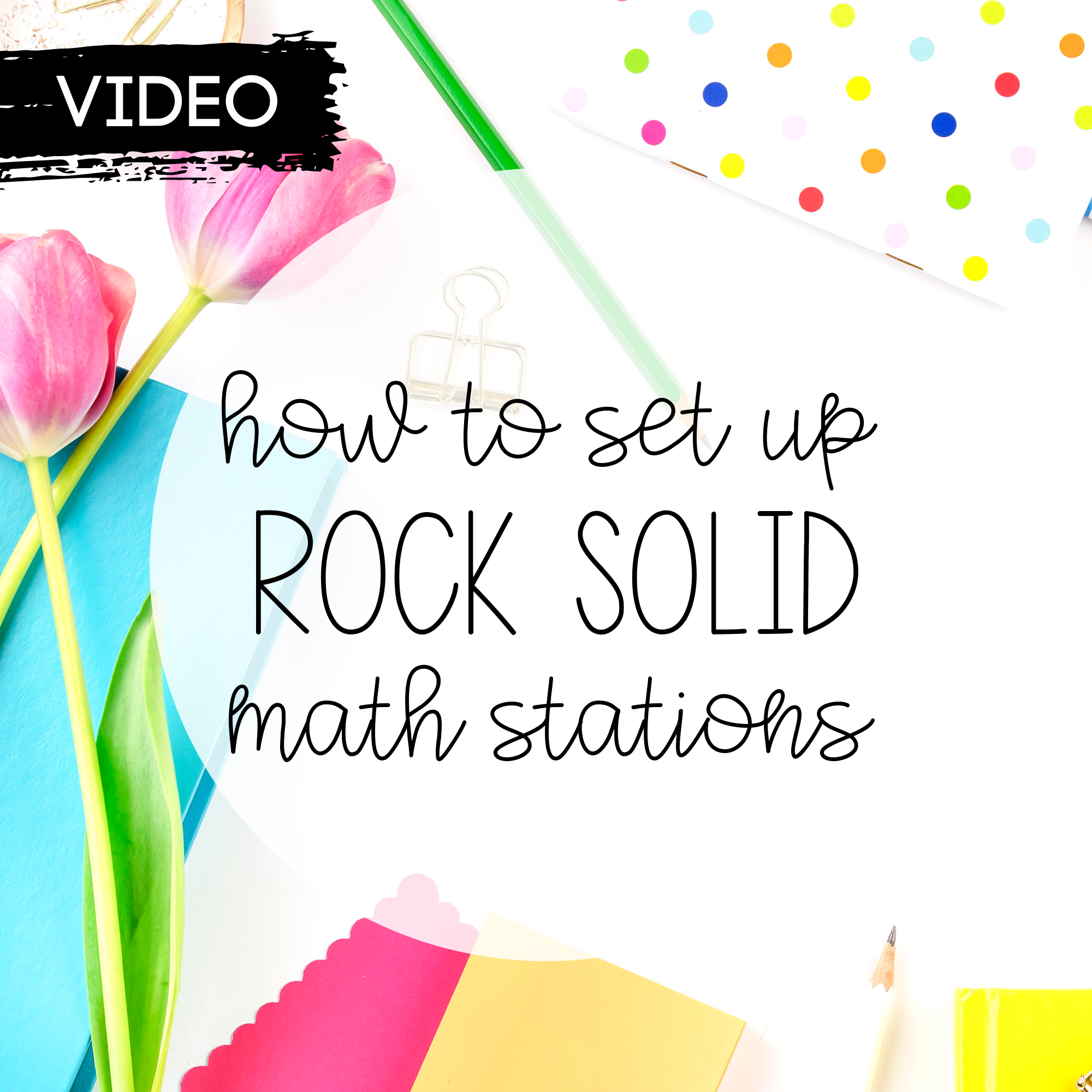 How to Set Up Rock Solid Math Stations