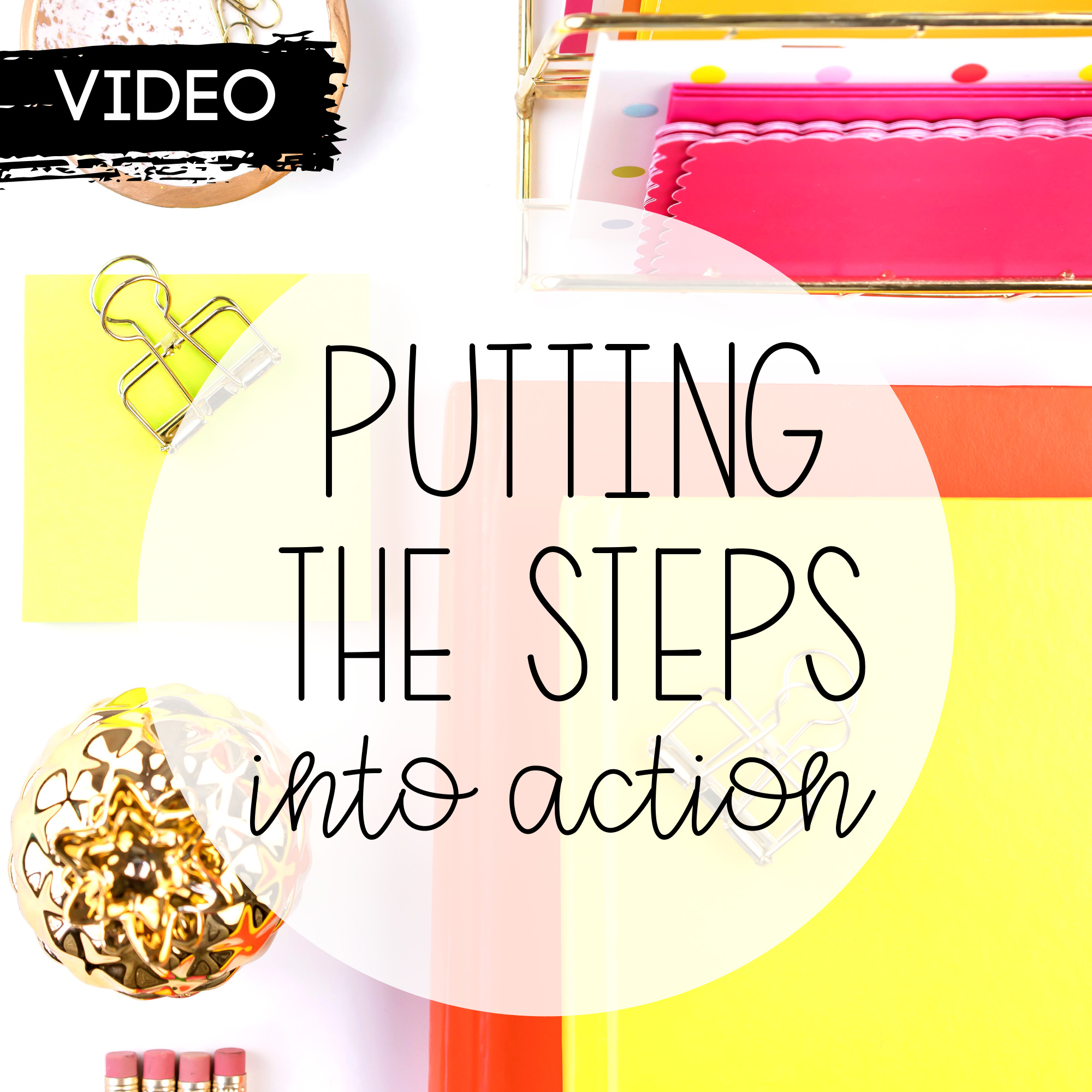 Putting the Steps Into Action