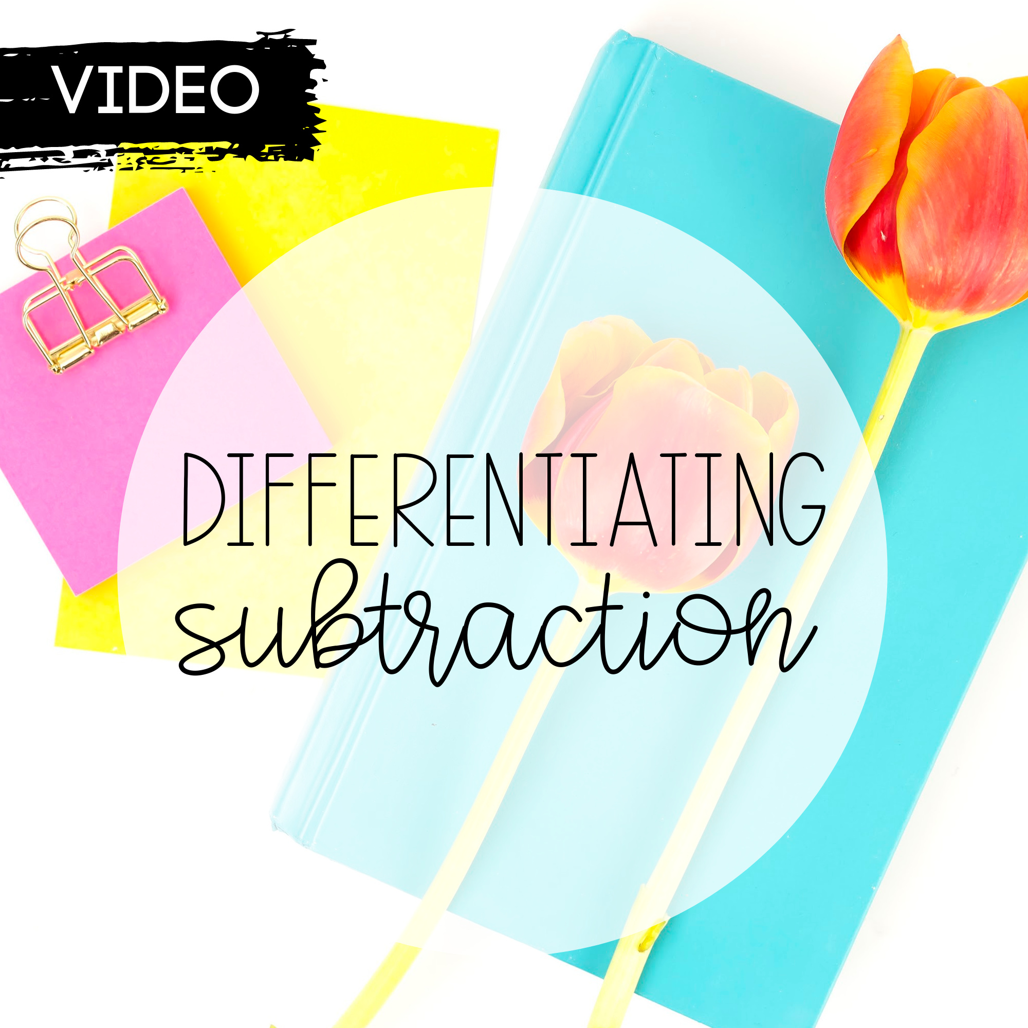 Differentiating Subtraction Facts