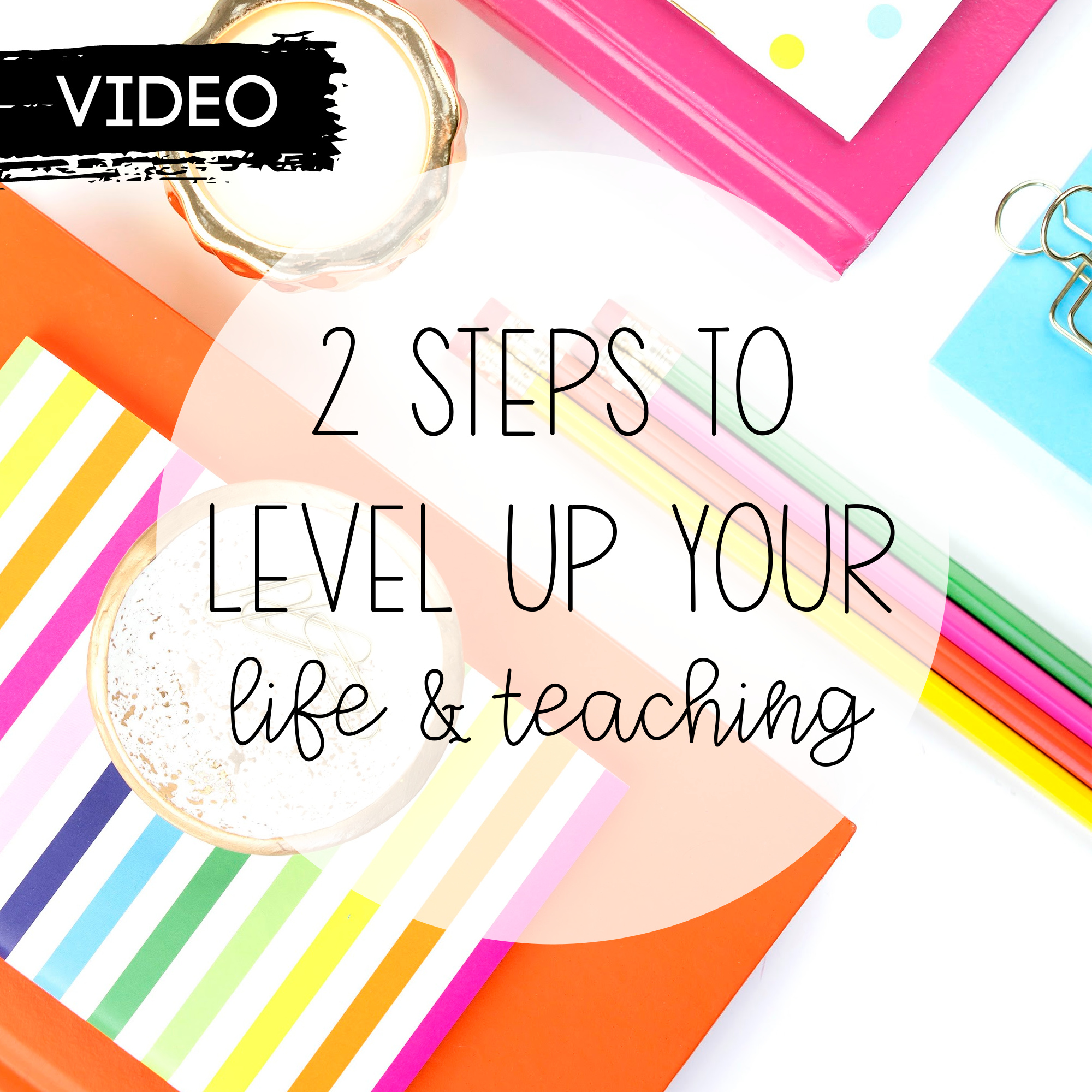 Level Up Your Life & Teaching – Part One